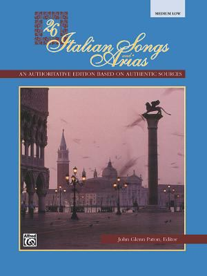 26 Italian Songs and Arias: Medium Low Voice 9780882844909