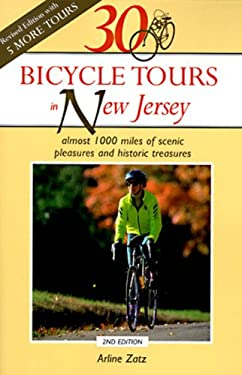 30 Bicycle Tours in New Jersey: Almost 1000 Miles of Scenic Pleasures and Historic Treasures 9780881503685