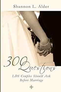 300 Questions Lds Couples Should Ask Before Marriage 9780882907741