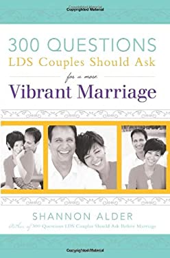 300 Questions LDS Couples Should Ask for a More Vibrant Marriage 9780882909769