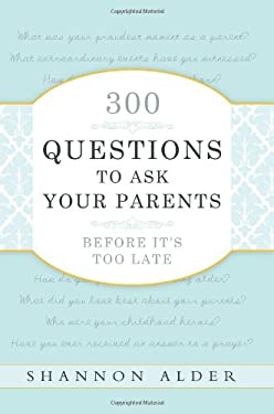 300 Questions to Ask Your Parents Before It's Too Late 9780882909783