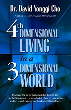 4th Dimensional Living in a 3 Dimensional World 9780882703121