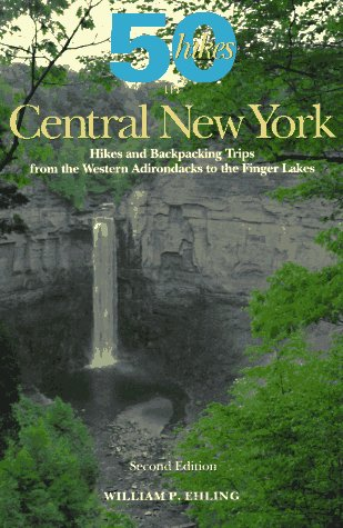 Explorer's Guide 50 Hikes in Central New York: Hikes and Backpacking Trips from the Western Adirondacks to the Finger Lakes 9780881503296