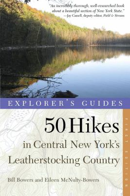 Explorer's Guides: 50 Hikes in Central New York's Leatherstocking Country: From Lake Ontario to the Southern Tier 9780881508178