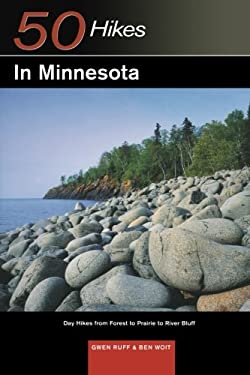 Explorer's Guide 50 Hikes in Minnesota: Day Hikes from Forest to Prairie to River Bluff 9780881506228