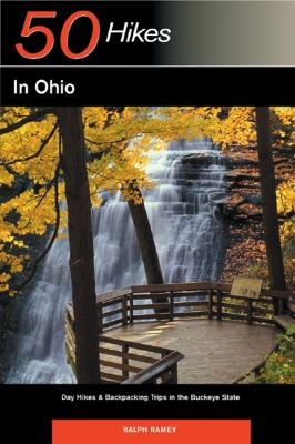 50 Hikes in Ohio: Day Hikes & Backpacking Trips in the Buckeye State 9780881507294