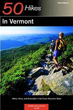 Explorer's Guide 50 Hikes in Vermont: Walks, Hikes, and Overnights in the Green Mountain State 9780881505382