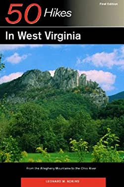 Explorer's Guide 50 Hikes in West Virginia: From the Allegheny Mountains to the Ohio River 9780881506112