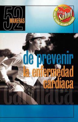 52 Maneras de Prevenir La Enfermedad Cardiaca 9780881133530