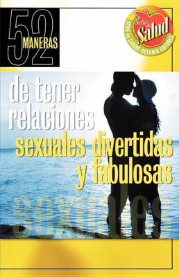 52 Maneras de Tener Relaciones Sexuales Divertidas y Fabulosas 9780881132335