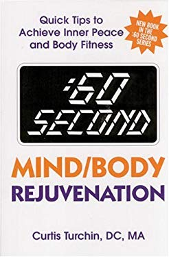 60 Second Mind/Body Rejuvenation: Quick Tips to Achieve Inner Peace and Body Fitness 9780882821818
