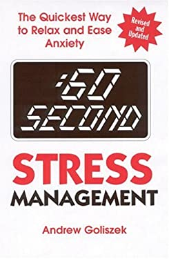 60 Second Stress Management: The Quickest Way to Relax and Ease Anxiety 9780882822488
