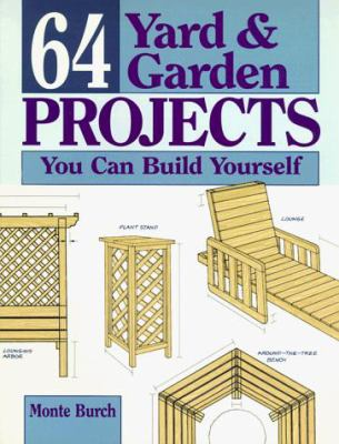 64 Yard and Garden Projects You Can Build Yourself 9780882668345