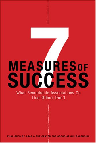 7 Measures of Success: What Remarkable Associations Do That Others Don't 9780880342728