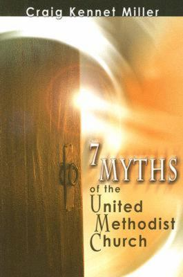 7 Myths of the United Methodist Church 9780881775297
