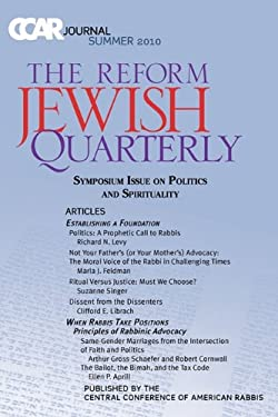 Ccar Journal: The Reform Jewish Quarterly Summer 2010, Symposium Issue on Politics and Spirituality 9780881231571