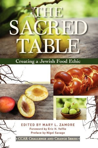 The Sacred Table: Creating a Jewish Food Ethic 9780881231700