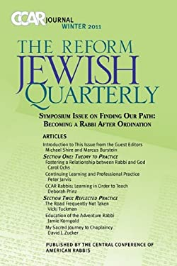 Ccar Journal: The Reform Jewish Quarterly Winter 2011 - Becoming a Rabbi After Ordination 9780881231717