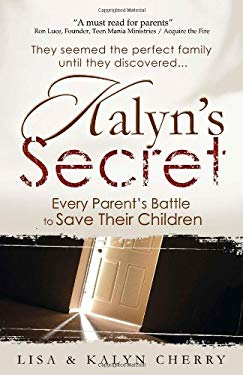 Kalyn's Secret: Every Parent's Battle to Save Their Children 9780881445299