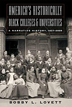 America's Historically Black Colleges & Universities: A Narrative History from the Nineteenth Century Into the Twenty-First Century 9780881462159