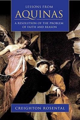 Lessons from Aquinas: A Resolution of the Problem of Faith and Reason 9780881462531