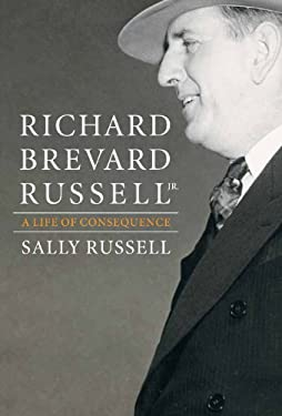 Richard Brevard Russell, Jr.: A Life of Consequence 9780881462593
