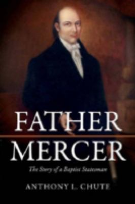 Father Mercer: The Story of a Baptist Statesman 9780881462623