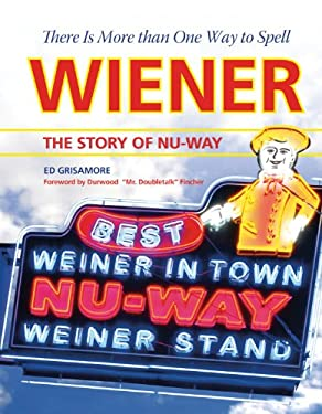 There Is More Than One Way to Spell Wiener: The Story of Nu-Way 9780881462692