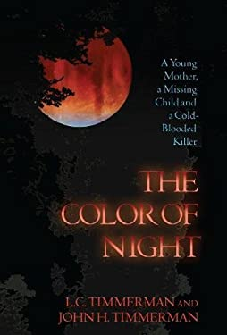 The Color of Night: A Young Mother, a Missing Child, and a Cold-Blooded Killer 9780882823225