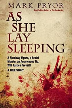 As She Lay Sleeping: A Shadowy Figure, a Brutal Murder, an Anonymous Tip, Will Justice Prevail? - A True Story 9780882824284