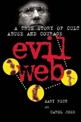 Evil Web: A True Story of Cult Abuse and Courage 9780882824406