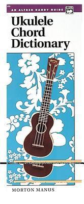 Ukulele Chord Dictionary: Handy Guide 9780882842080