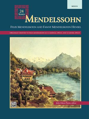 Mendelssohn -- 24 Songs: Medium Voice 9780882845234