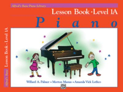 Alfred's Basic Piano Course Lesson Book, Bk 1a 9780882847887