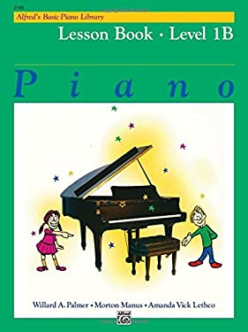 Alfred's Basic Piano Course Lesson Book, Bk 1b 9780882847894