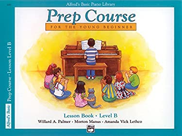 Alfred's Basic Piano Prep Course Lesson Book, Bk B 9780882848228