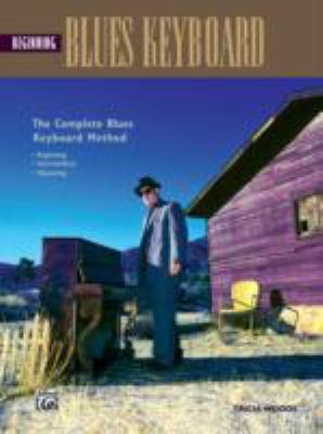 Complete Blues Keyboard Method: Beginning Blues Keyboard 9780882849379