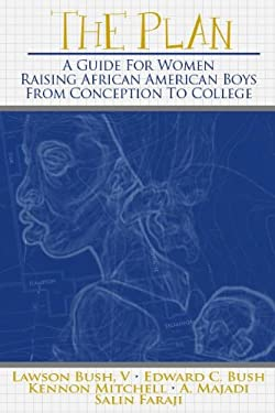 The Plan: A Gudie for Women Raising African American Boys from Conception to College 9780883783283
