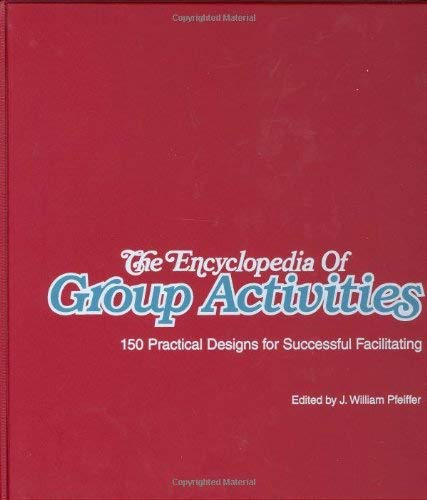 The Encyclopedia of Group Activities, Loose-Leaf Package: 150 Practical Designs for Successful Facilitating