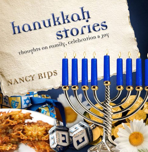 Hanukkah Stories: Thoughts on Family, Celebration and Joy 9780883911976
