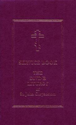 Service Book: The Divine Liturgy of St. John Chrysostom 9780884651277