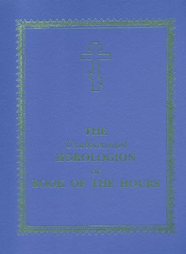 The Unabbreviated Horologion or Book of the Hours 9780884651307