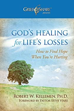 God's Healing for Life's Losses: How to Find Hope When You're Hurting 9780884692706