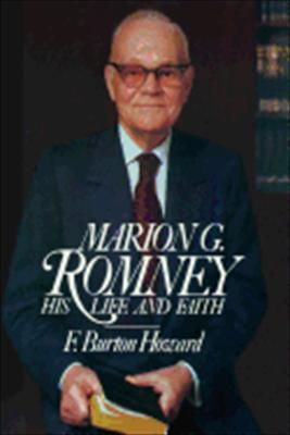 Marion G. Romney: His life and faith