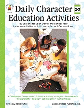 Daily Character Education Activities, Grades 2 - 3: 180 Lessons for Each Day of the School Year 9780887242069