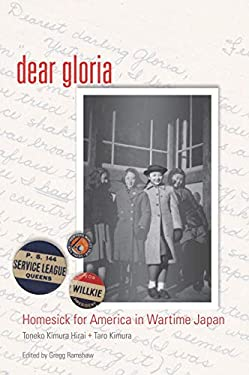 Dear Gloria: Homesick for America in Wartime Japan 9780887485558