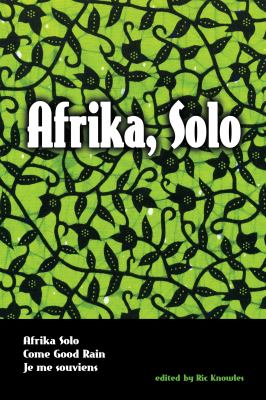 Afrika, Solo: Three Africanadian Plays