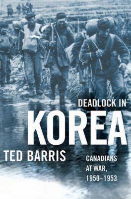 Deadlock in Korea: Canadians at War, 1950-1953 9780887625282