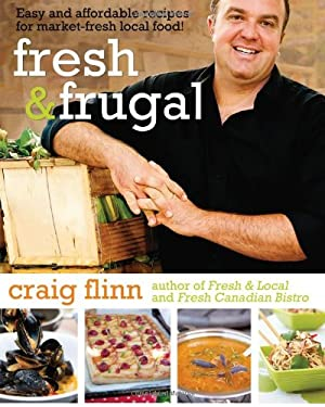 Fresh & Frugal: Easy and Affordable Recipes for Market-Freshlocal Food 9780887809293