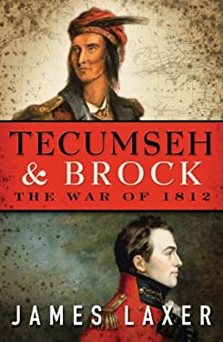 Tecumseh & Brock: The War of 1812 9780887842610